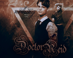 You know nothing about life, Doctor Reid by romansalad