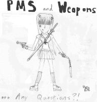 PMS and Weapons by FallenLoveAngel
