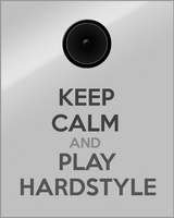 Keep Calm and Play Hardstyle by Fr0zenArt
