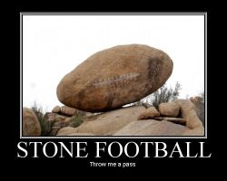 Stone Football Motivational by MrRizzo
