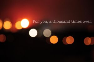 For you, A thousand times over by chymarariot