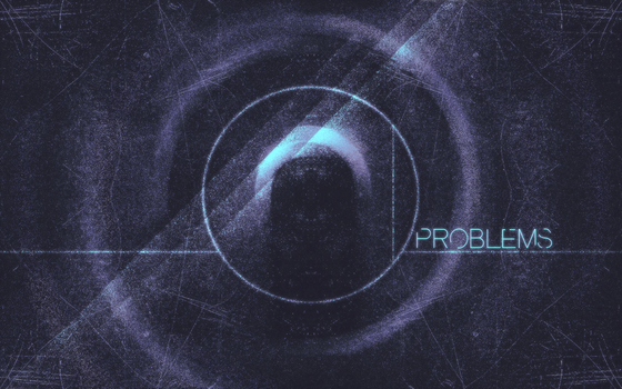 Problems | Wallpaper by MichaelContreras