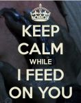 Keep Calm Wraith Poster #5 - Feed On You by VelvetKevorkian333