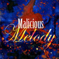 Malicious Melody by J-Perkins