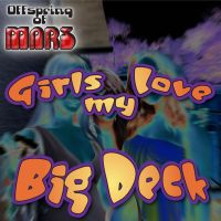 Girls Love My Big Deck - Cover by mac-chipsie