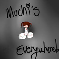 Mochi's Everywhere! by ClariePnF