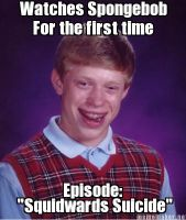 Bad Luck Brian Spongebob by I-Like-Memes