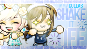 Shake It Off MMV Collab! by xevaxD