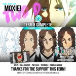 Term 8 Complete! Term 9 Starts Now by moxie2D