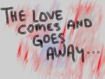 The love comes and goes away by FrenchSkinhead