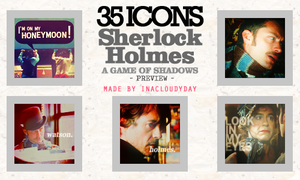 35 ICONS - Sherlock Holmes 2 by inacloudyday