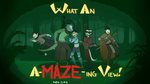 DnD S2 Ep5: What An A-MAZE-ing View! by WackyTwillight