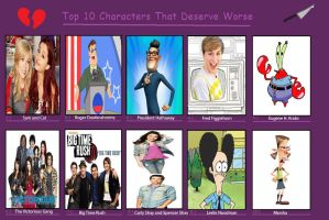 My Top 10 Characters That Deserve Worse by Toongirl18