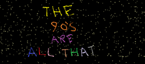 The 90's Are All That by NickelodeonLover