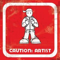 Caution: Artist by mohoohaha