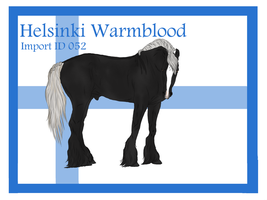 The Helsinki Warmblood Import ID 052# by LiaLithiumTM