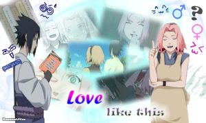SasuSaku - Love like this - BG by Akindra