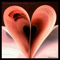 My love exist in books only... by Shum23