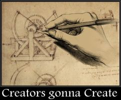 Creators gonna Create by Brandtk