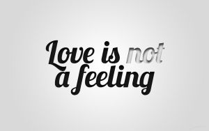 Love is not a feeling by mihaisk