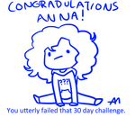 30 day challenge-FAILED! by Bananers97