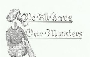 We All Have Our Monsters by ThePossessedPuppet