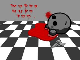 Words Hurt Too by Not-Think