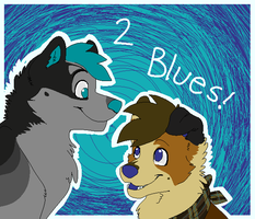 2 Blues! by L14ML01D