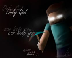 Only God can help you now by NiGHTSgirl666