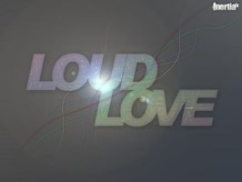 Loud Love Wallpaper by inertiafx