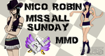 MMD Nico Robin Miss All Sunday DL by Friends4Never