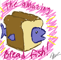 THE AMAZING BREADFISH by Vocaloid-Ichigo-RP