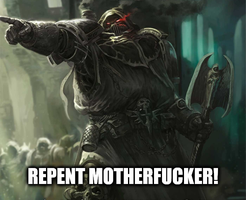 Repent Motherfucker! by KraghOdinusJuliovich
