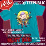 ''Fully Armed Fangirl'' t shirt at Teepublic by kevinbolk