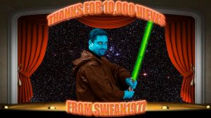 THANKS FOR 10,000 VIEWS wp by SWFan1977