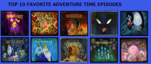 Top Ten Favorite Adventure Time Episodes by Count-KraumBurger1