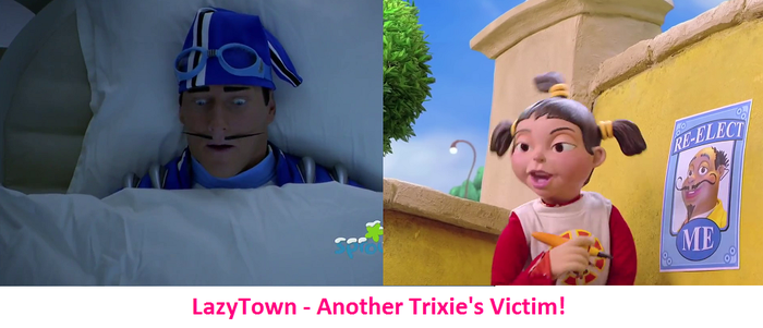 LazyTown - Another Trixie's Victim! by FrancisRG
