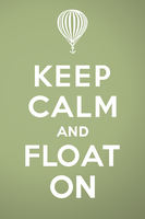 Keep Calm And Float On by unlimiteditions