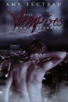 Cover - Real Vampires Don't Sparkle by AlexandriaDior