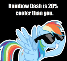 Rainbow dash is cooler then you by mellzmew