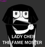 lady che the fame monster by t-lider