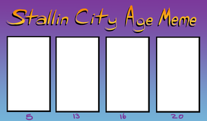 Stallin City Age Meme by vynn-beverly