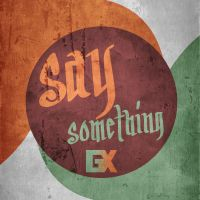 Say Something - Cover (A Great Big Wolrd) by Gigy1996
