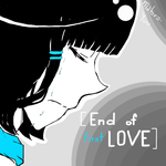 [ End of First Love ] by AniOnna