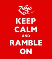Keep Calm and Ramble On by estranged-illusions