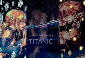 a Fairy Tail and Nalu story- TITANIC by KMO27