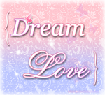Dream. Love. MissLadyMinx ID by MissLadyMinx