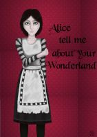 Alice, tell me about your Wonderland by ChibiLOL