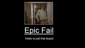 Kelso is the Epic fail by FreociaCoutura