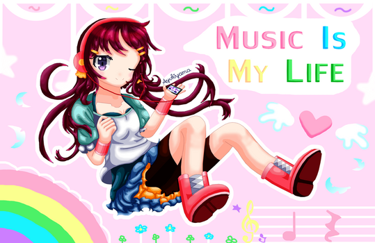 ~ Music is My Life ~ by Ayukiyama